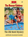 The Old Motel Mystery (MP3): The Boxcar Children Series, Book 23