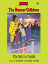 The Seattle Puzzle (MP3): The Boxcar Children Series, Book 111
