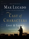 Cast of Characters (MP3): Lost and Found: Encounters with the Living God