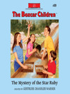 The Mystery of the Star Ruby (MP3): The Boxcar Children Series, Book 89
