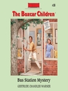 Bus Station Mystery (MP3): The Boxcar Children Series, Book 18