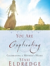 You Are Captivating (MP3): Celebrating a Mother's Heart
