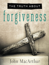 The Truth About Forgiveness (MP3)