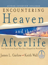 Encountering Heaven and the Afterlife (MP3): True Stories from People Who Have Glimpsed the World Beyond