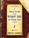 What to Do on the Worst Day of Your Life (MP3)