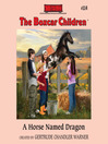 A Horse Named Dragon (MP3): The Boxcar Children Series, Book 114
