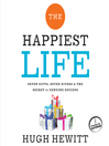 The Happiest Life (MP3): Seven Gifts, Seven Givers, and the Secret to Genuine Success