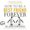 How to Be a Best Friend Forever (MP3): Making and Keeping Lifetime Relationships