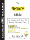 The Memory Bible (MP3): An Innovative Strategy For Keeping Your Brain Young