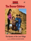 The Mystery of the Lost Village (MP3): The Boxcar Children Series, Book 37