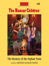 The Mystery of the Orphan Train (MP3): The Boxcar Children Series, Book 105