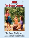 The Canoe Trip Mystery (MP3): The Boxcar Children Series, Book 40