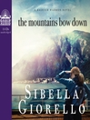 The Mountains Bow Down (MP3): Raleigh Harmon Series, Book 4