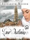Two Destinies (MP3): A Novel