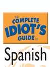 The Complete Idiot's Guide to Spanish (MP3): Level 1