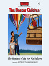 The Mystery of the Hot Air Balloon (MP3): The Boxcar Children Series, Book 47