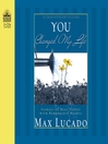 You Changed My Life (MP3): Stories of Real People With Remarkable Hearts