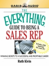 The Everything Guide to Being a Sales Rep (MP3): Winning Secrets to a Successful and Profitable Career