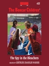 The Spy in the Bleachers (MP3): The Boxcar Children Series, Book 122