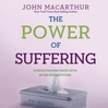 The Power of Suffering (MP3): Strengthening Your Faith in the Refiner's Fire