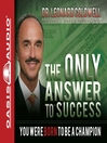 The Only Answer to Success (MP3): You Were Born to be a Champion