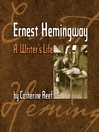 Ernest Hemingway (MP3): A Writer's Life