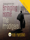 Bringing Home the Prodigals (MP3)