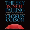The Sky Is Not Falling (MP3): Living Fearlessly in These Turbulent Times
