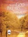 When God Breaks Your Heart (MP3): Choosing Hope in the Midst of Faith-Shattering Circumstances