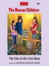 The Clue in the Corn Maze (MP3): The Boxcar Children Series, Book 101
