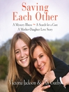 Saving Each Other (MP3): A Mother-Daughter Love Story