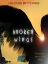 Broken Wings (MP3): Angel Eyes Series, Book 2