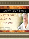 Mastering the Seven Decisions That Determine Personal Success (MP3): An Owner's Manual to the New York Times Bestseller, The Traveler's Gift