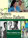 The 7 Secrets of Effective Fathers (MP3): Becoming the Father Your Children Need
