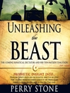 Unleashing the Beast (MP3): The coming fanatical dictator and his ten-nation coalition
