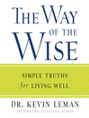 The Way of the Wise (MP3): Simple Truths for Living Well