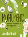 MOMumental (MP3): Adventures in the Messy Art of Raising a Family