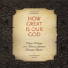 How Great Is Our God (MP3): Classic Writings from History's Greatest Christian Thinkers in Contemporary Language