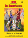 The Secret of the Mask (MP3): The Boxcar Children Series, Book 110
