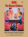 The Chocolate Sundae Mystery (MP3): The Boxcar Children Series, Book 46