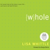 Whole (MP3): An Honest Look at the Holes in Your Life--and How to Let God Fill Them