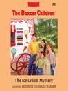 The Ice Cream Mystery (MP3): The Boxcar Children Series, Book 94