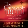 The Unshakable Truth (MP3): How You Can Experience the 12 Essentials of a Relevant Faith