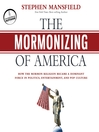 The Mormonizing of America (MP3): How the Mormon Religion Became a Dominant Force in Politics, Entertainment, and Pop Culture