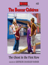 The Ghost in the First Row (MP3): The Boxcar Children Series, Book 112