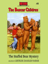 The Stuffed Bear Mystery (MP3): The Boxcar Children Series, Book 90