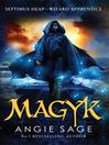 Magyk (eBook): Septimus Heap Series, Book 1