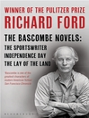 The Bascombe Novels (eBook): The Sportswriter, Independence Day, The Lay of the Land
