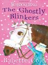 The Ghostly Blinkers (eBook): Fetlocks Hall Series, Book 2