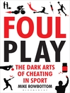 Foul Play (eBook): The Dark Arts of Cheating in Sport